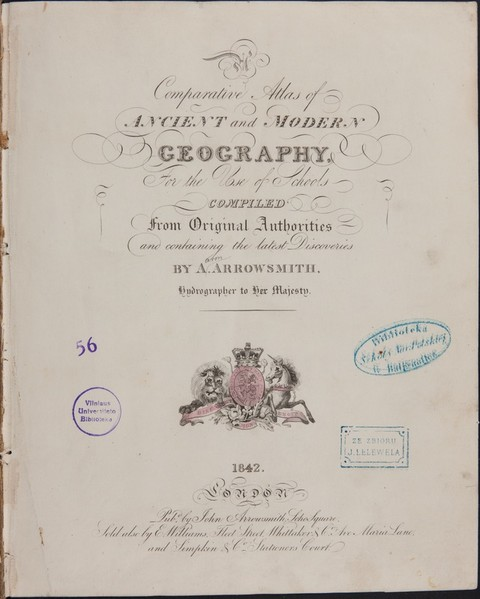 A Comparative Atlas of ANCIENT and MODERN GEOGRAPHY : [atlasas] : For the Use of Schools / COMPILED From Original Authorities and containing the latest Discoveries BY ARROWSMITH