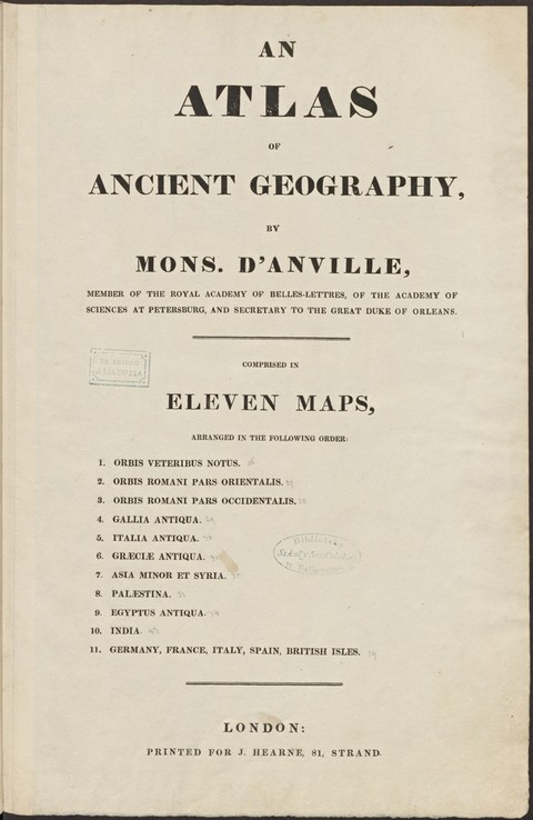 AN ATLAS of ANCIENT GEOGRAPHY : [atlasas] : COMPRISED IN ELEVEN MAPS... / BY MONS. D´ANVILLE