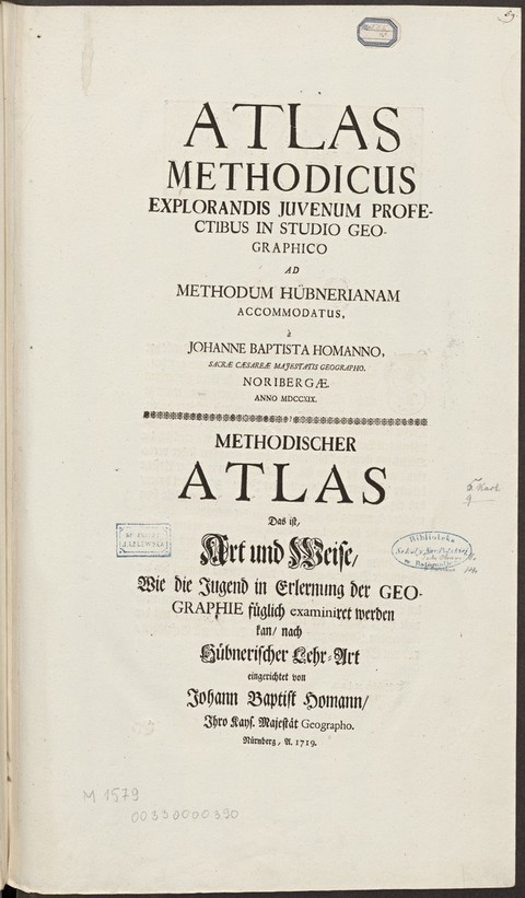 ATLAS METHODICUS : EXPLORANDIS JUVENUM PROFECTIBUS IN STUDIO GEOGRAPHICO AD METHODUM HÜBNERIANAM ACCOMODATUS = METHODISCHER ATLAS : Das ist, Art und Weise, Wie die Jugend in Erlernung der GEOGRAPHIE fueglich examiniret werden kan, nach [...]
